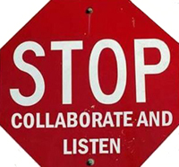 Stop. Collaborate. Listen.